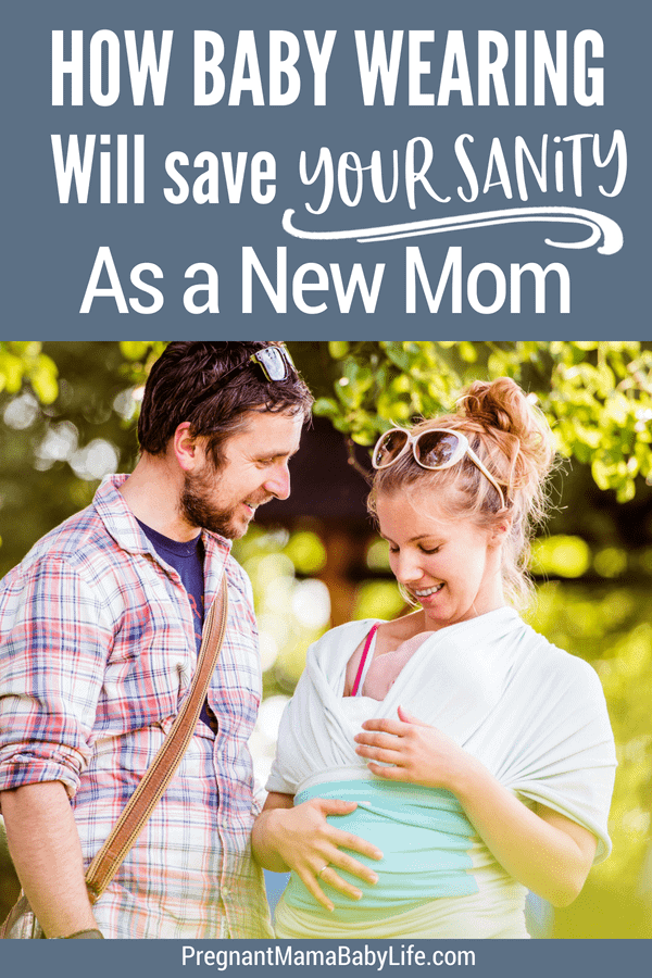 Baby Wearing Will Save Your Sanity As A New Mom | Best Baby