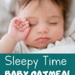 Sleepy time baby oatmeal recipe