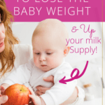 snacks to increase milk supply and lose baby weight