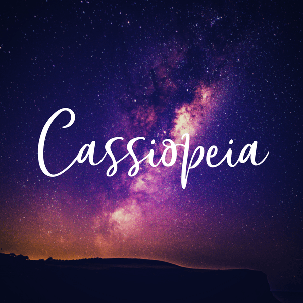 Space themed baby names. Baby girl name Cassiopeia.